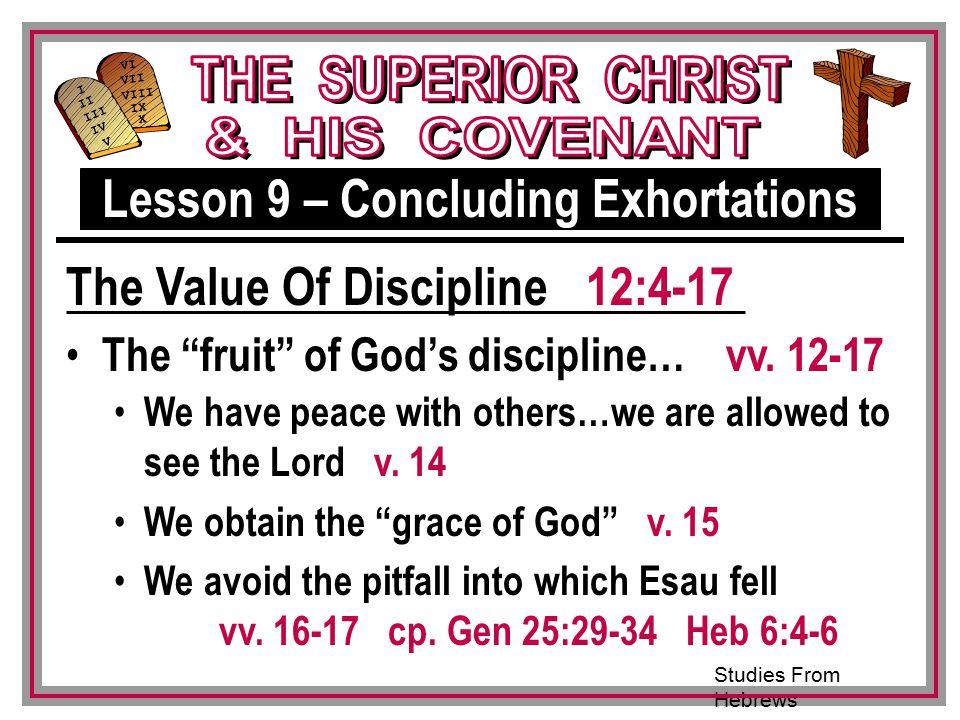 Studies From Hebrews III VI VII VIII IX X I II IV V III The fruit of God's discipline… vv.