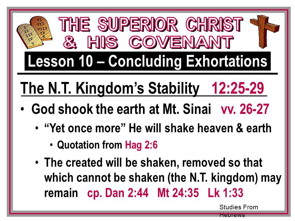Studies From Hebrews III VI VII VIII IX X I II IV V III God shook the earth at Mt.