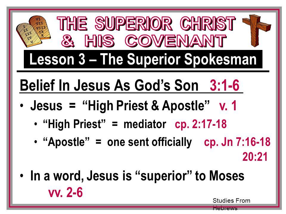 Studies From Hebrews III VI VII VIII IX X I II IV V III Jesus = High Priest & Apostle v.