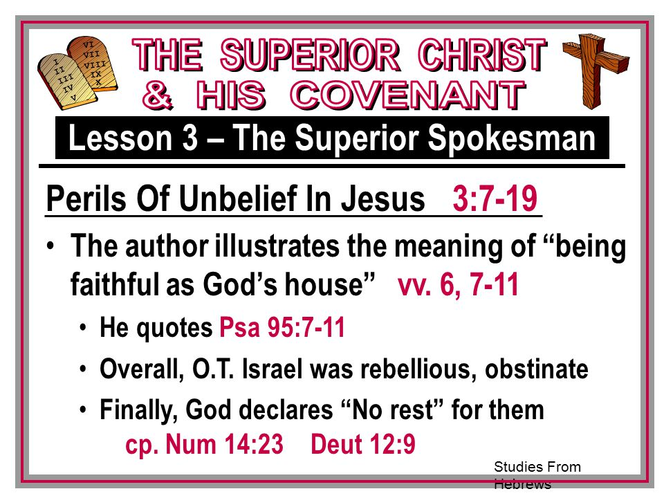 Studies From Hebrews III VI VII VIII IX X I II IV V III The author illustrates the meaning of being faithful as God's house vv.