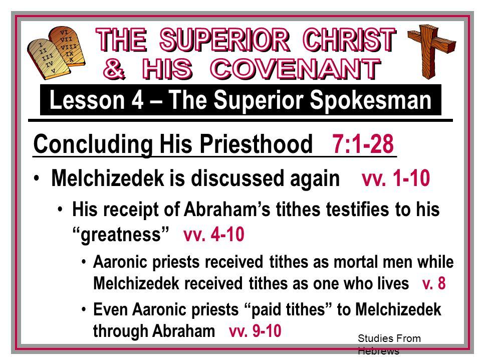 Studies From Hebrews III VI VII VIII IX X I II IV V III Melchizedek is discussed again vv.
