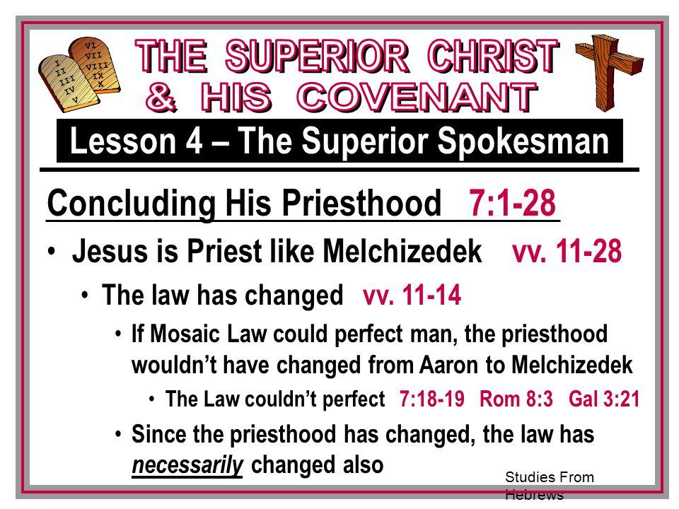 Studies From Hebrews III VI VII VIII IX X I II IV V III Jesus is Priest like Melchizedek vv.