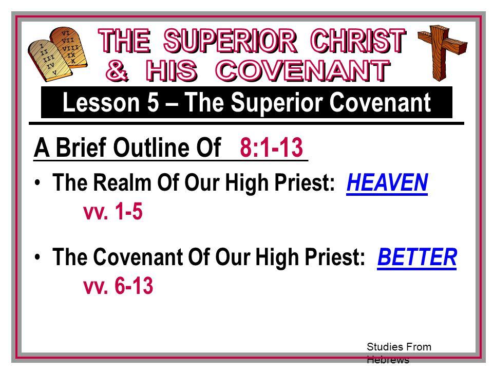 Studies From Hebrews III VI VII VIII IX X I II IV V III The Realm Of Our High Priest: HEAVEN vv.
