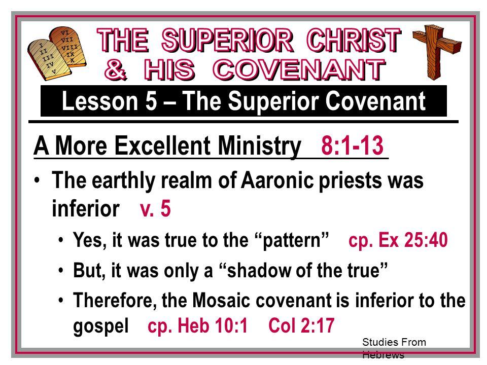 Studies From Hebrews III VI VII VIII IX X I II IV V III The earthly realm of Aaronic priests was inferior v.