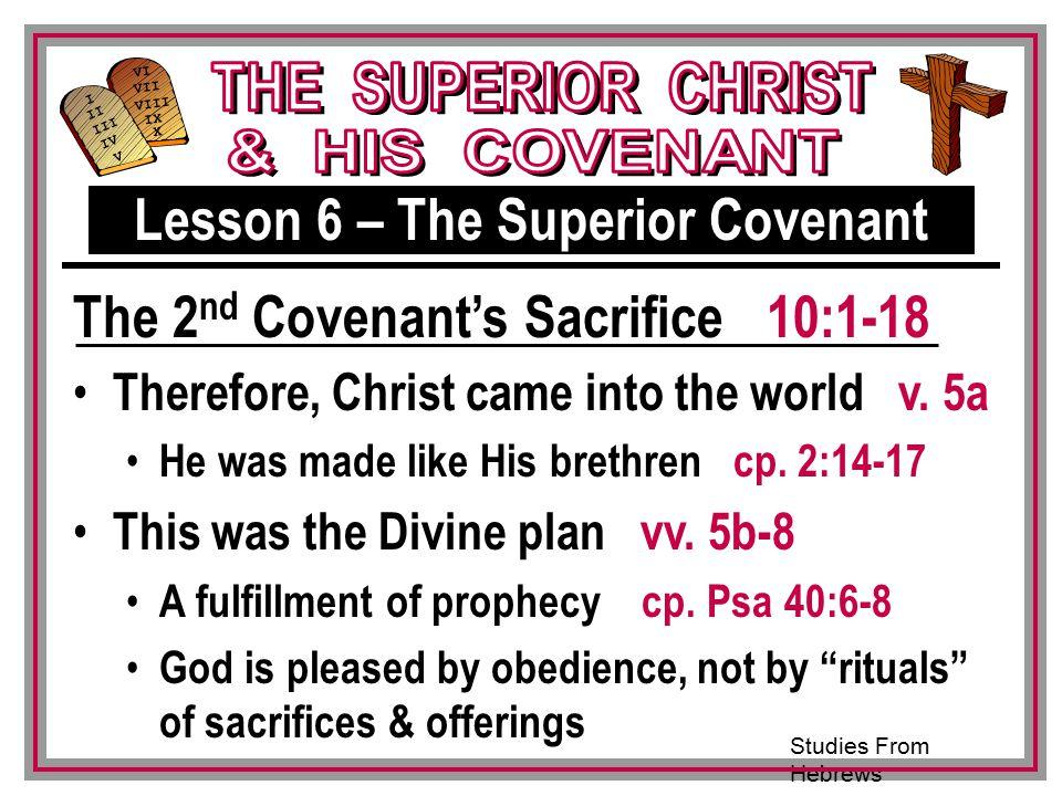 Studies From Hebrews III VI VII VIII IX X I II IV V III Therefore, Christ came into the world v.
