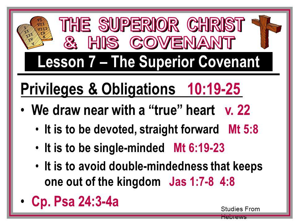 Studies From Hebrews III VI VII VIII IX X I II IV V III We draw near with a true heart v.