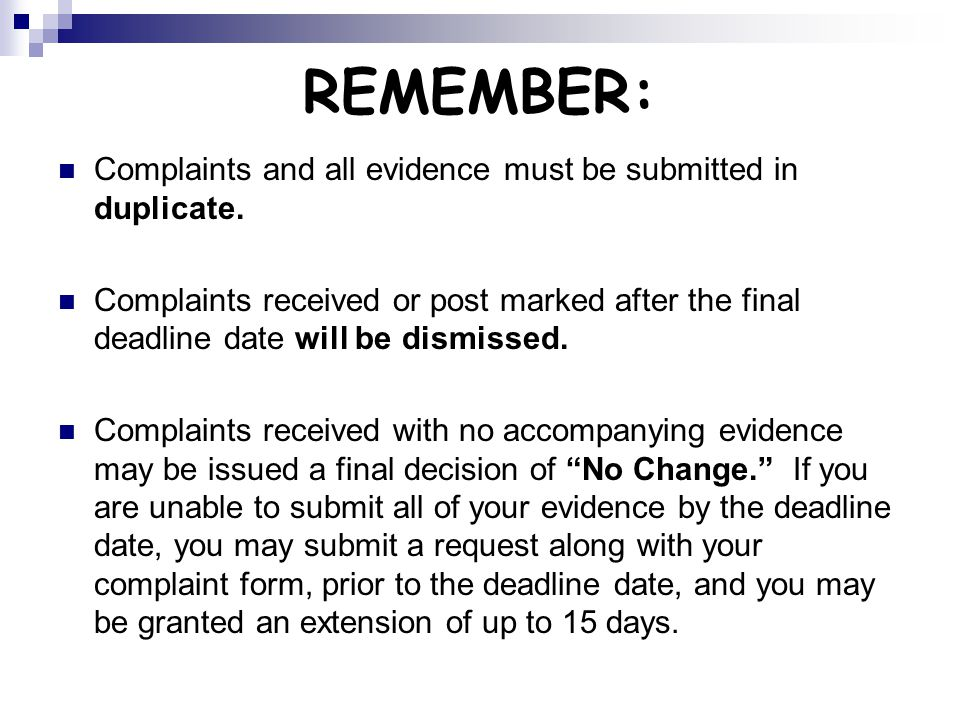 REMEMBER: Complaints and all evidence must be submitted in duplicate.