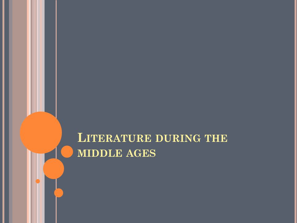 L ITERATURE DURING THE MIDDLE AGES