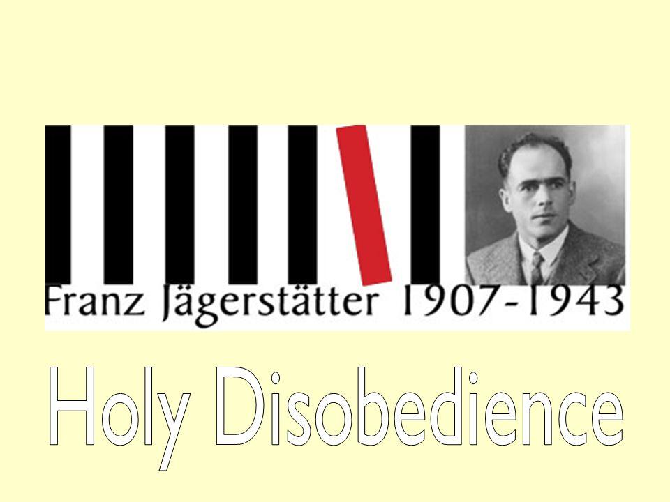 Franz Jägerstätter was born in Austria in May 1907.