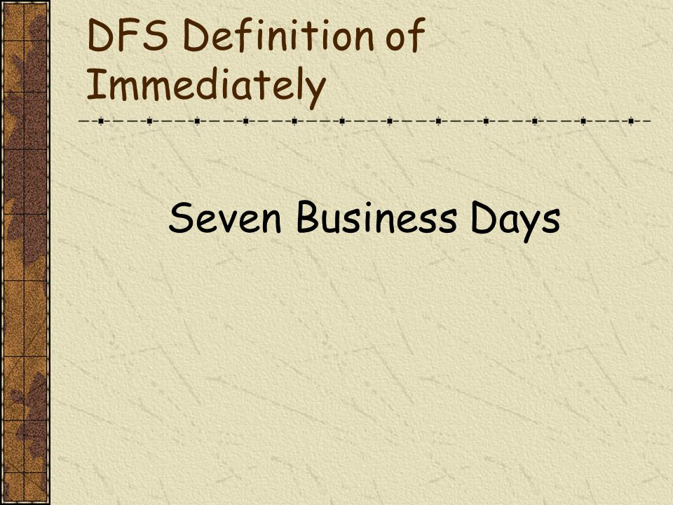 DFS Definition of Immediately Seven Business Days