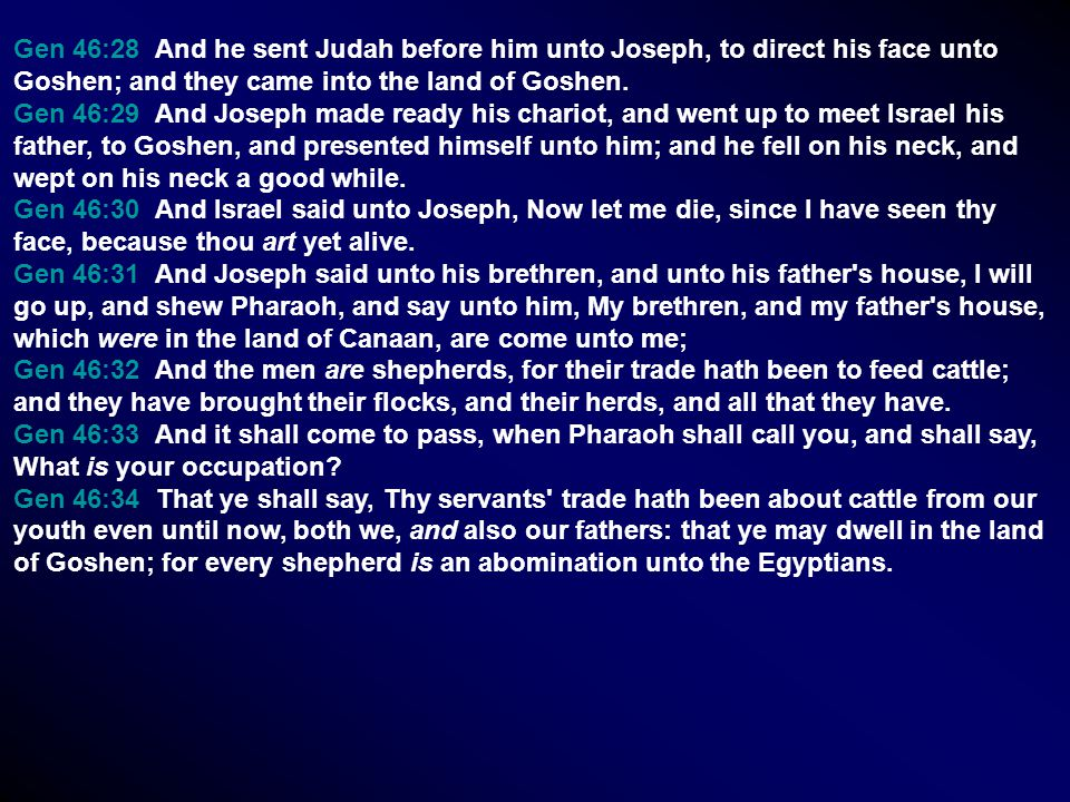 Gen 46:28 And he sent Judah before him unto Joseph, to direct his face unto Goshen; and they came into the land of Goshen.