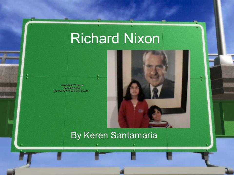 Richard Nixon By Keren Santamaria