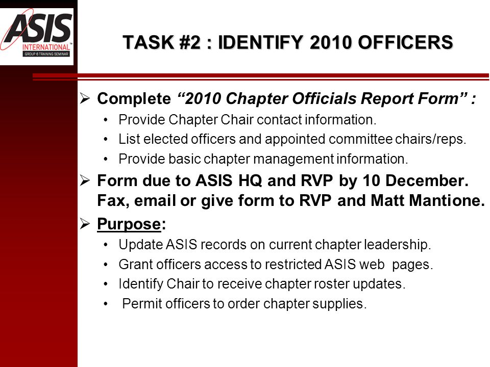 TASK #2 : IDENTIFY 2010 OFFICERS  Complete 2010 Chapter Officials Report Form : Provide Chapter Chair contact information.