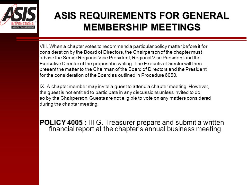 ASIS REQUIREMENTS FOR GENERAL MEMBERSHIP MEETINGS VIII.