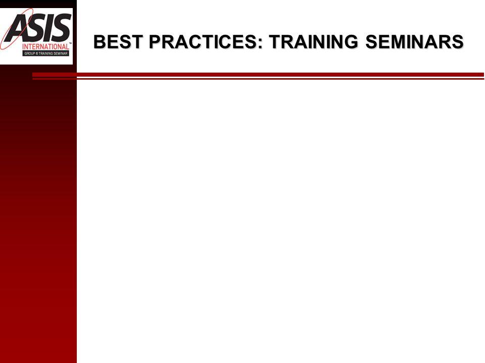 BEST PRACTICES: TRAINING SEMINARS