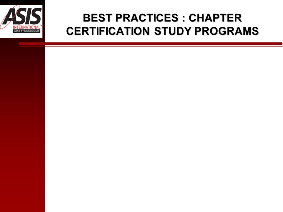 BEST PRACTICES : CHAPTER CERTIFICATION STUDY PROGRAMS