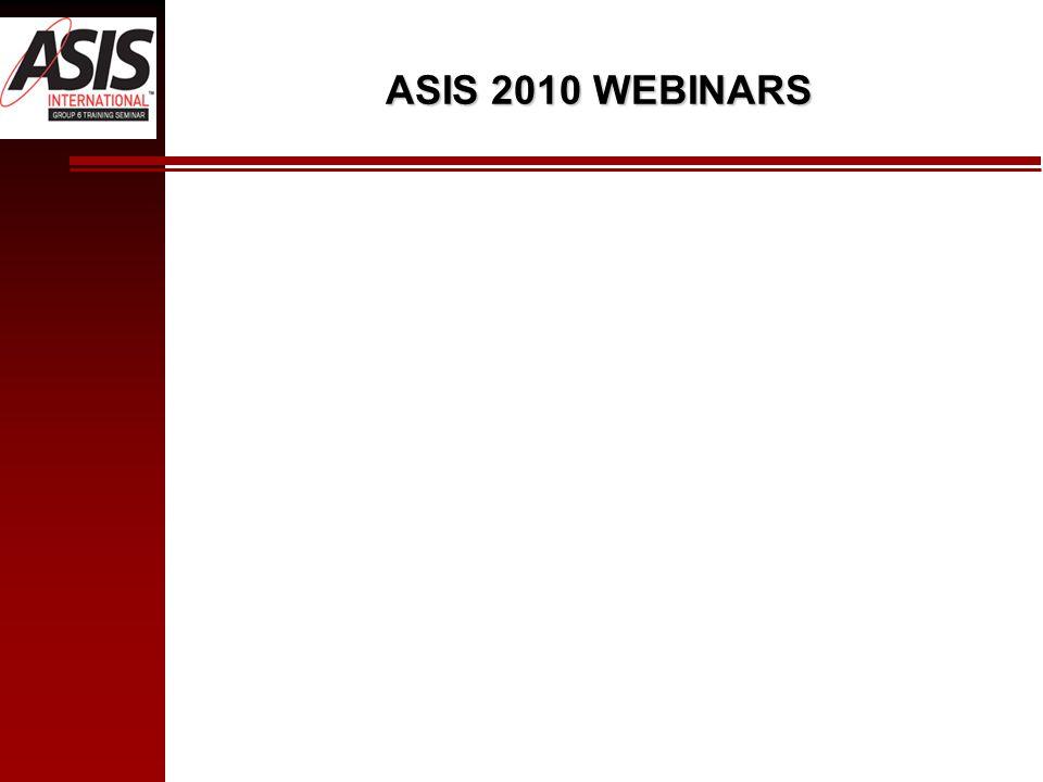 ASIS 2010 WEBINARS
