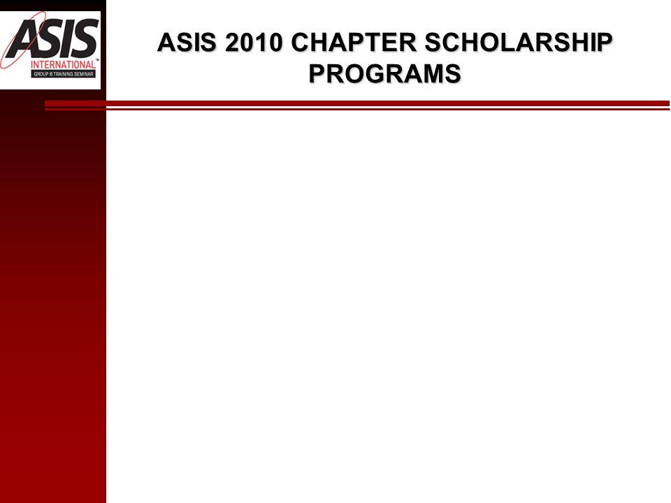 ASIS 2010 CHAPTER SCHOLARSHIP PROGRAMS