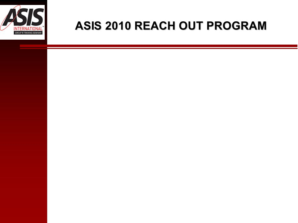 ASIS 2010 REACH OUT PROGRAM