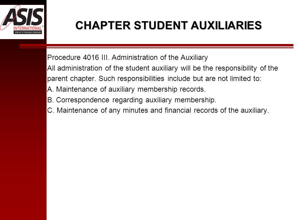 CHAPTER STUDENT AUXILIARIES Procedure 4016 III.