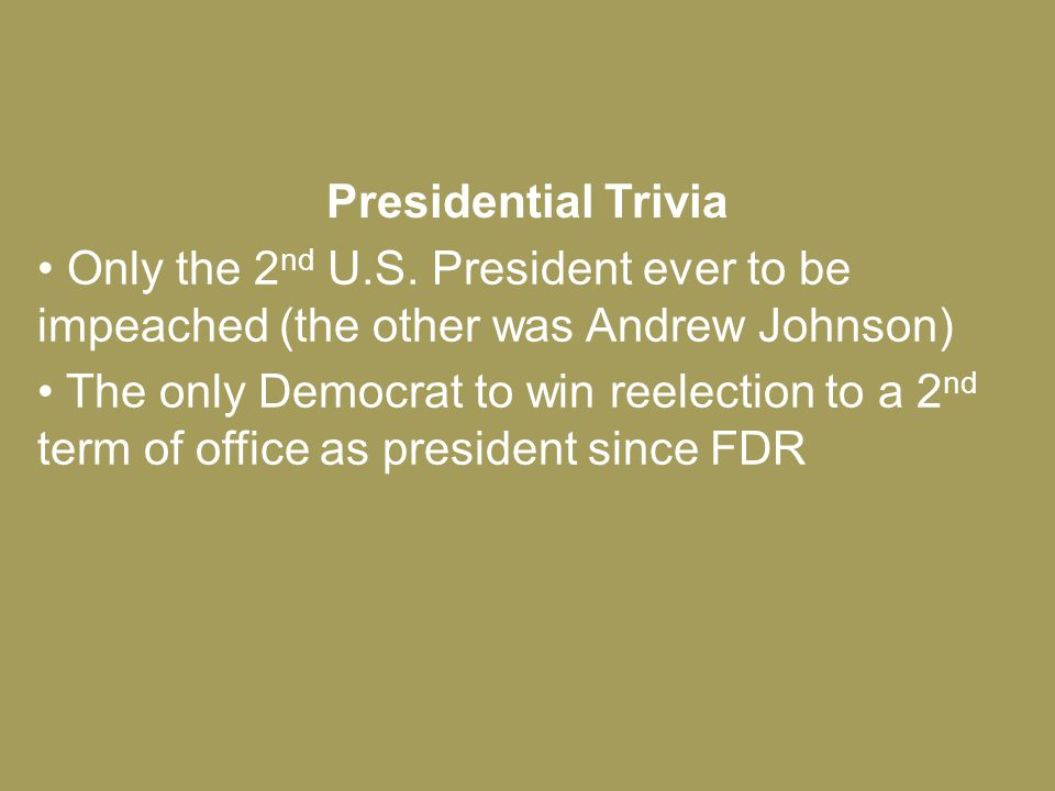 Presidential Trivia Only the 2 nd U.S.