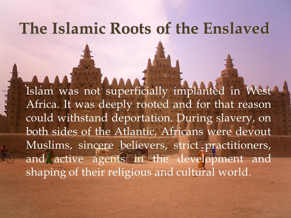 Islam was not superficially implanted in West Africa.