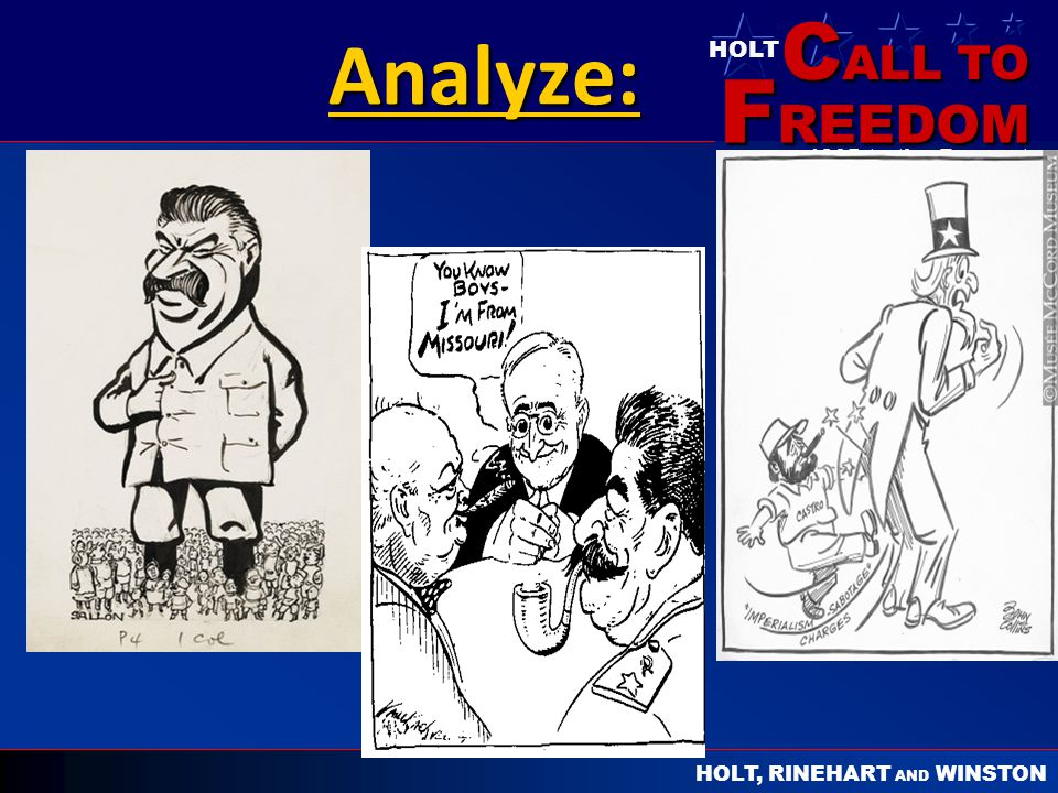 C ALL TO F REEDOM HOLT HOLT, RINEHART AND WINSTON 1865 to the Present Analyze: