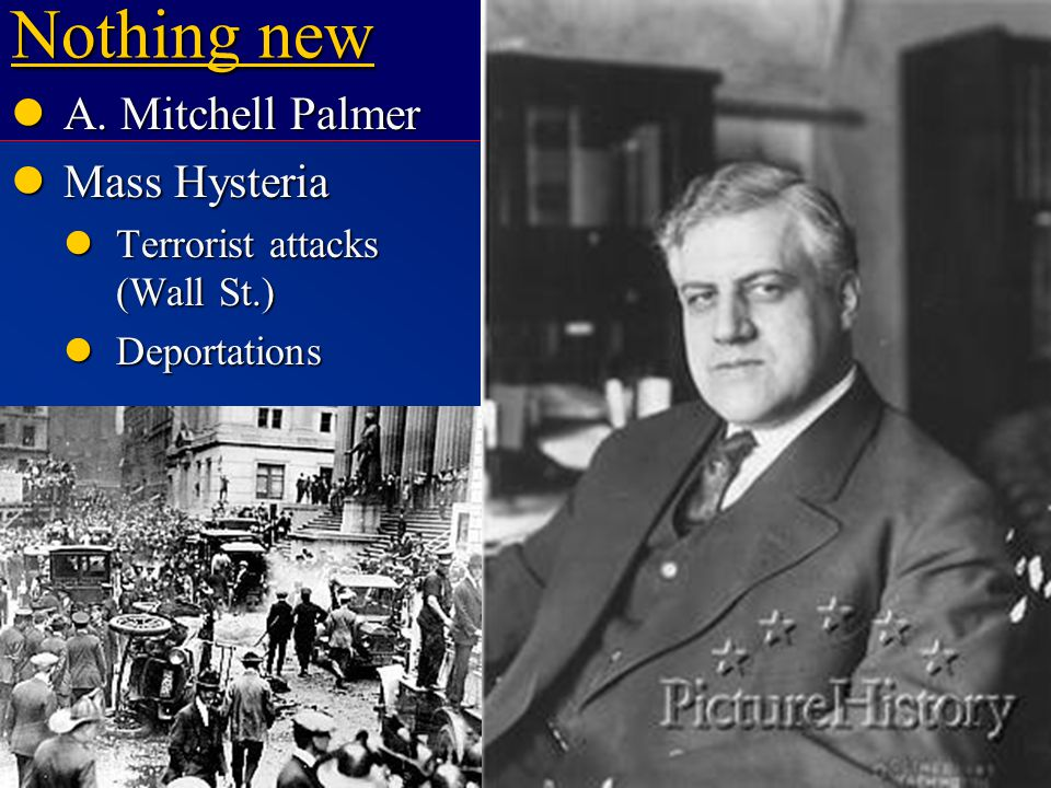 C ALL TO F REEDOM HOLT HOLT, RINEHART AND WINSTON 1865 to the Present Nothing new A. Mitchell Palmer A. Mitchell Palmer Mass Hysteria Mass Hysteria Te