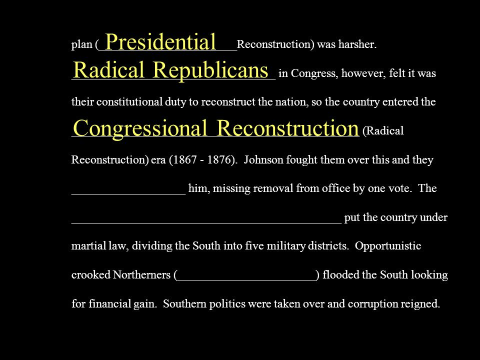 Presidential Reconstruction Each state then had to ratify the 13 th Amendment 50% of the state's voters had to swear loyalty.