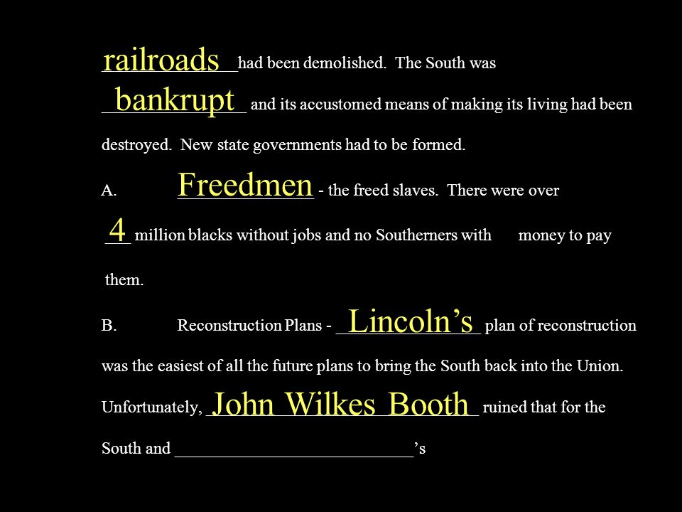 Wade-Davis Bill Congress thought Lincoln's Plan was too easy and it was their job to reconstruct the nation anyway.