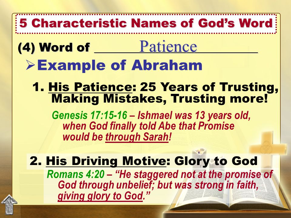 5 Characteristic Names of God's Word (4) Word of ___________________________ Patience  Example of Abraham 2.