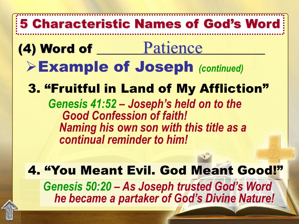 5 Characteristic Names of God's Word (4) Word of ___________________________ Patience  Example of Joseph (continued) 4.