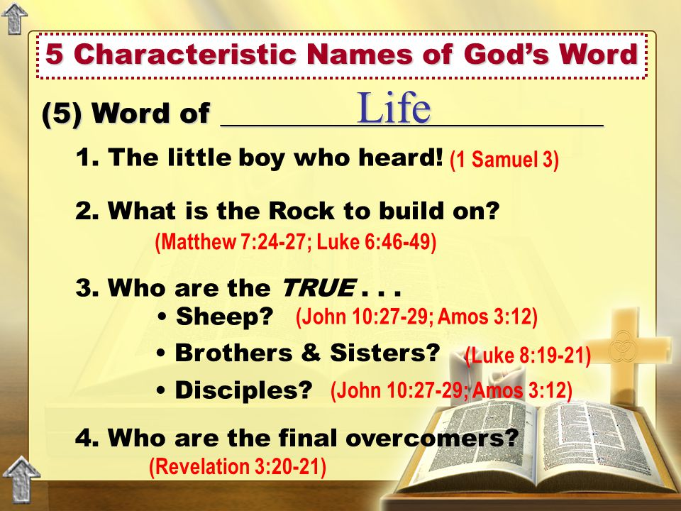 5 Characteristic Names of God's Word (5) Word of ___________________________ Life 1.