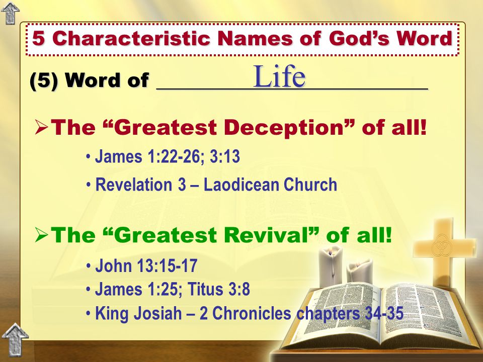 5 Characteristic Names of God's Word (5) Word of ___________________________ Life  The Greatest Deception of all.