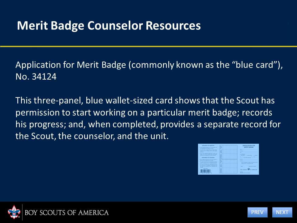 "Merit Badge Counselor Resources Application for Merit Badge (commonly known as the ""blue card""), No. 34124 This three-panel, blue wallet-sized card sh"