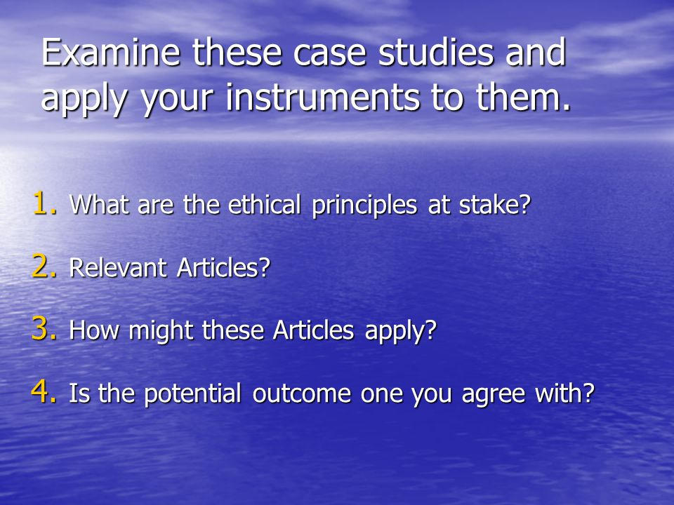 Examine these case studies and apply your instruments to them.