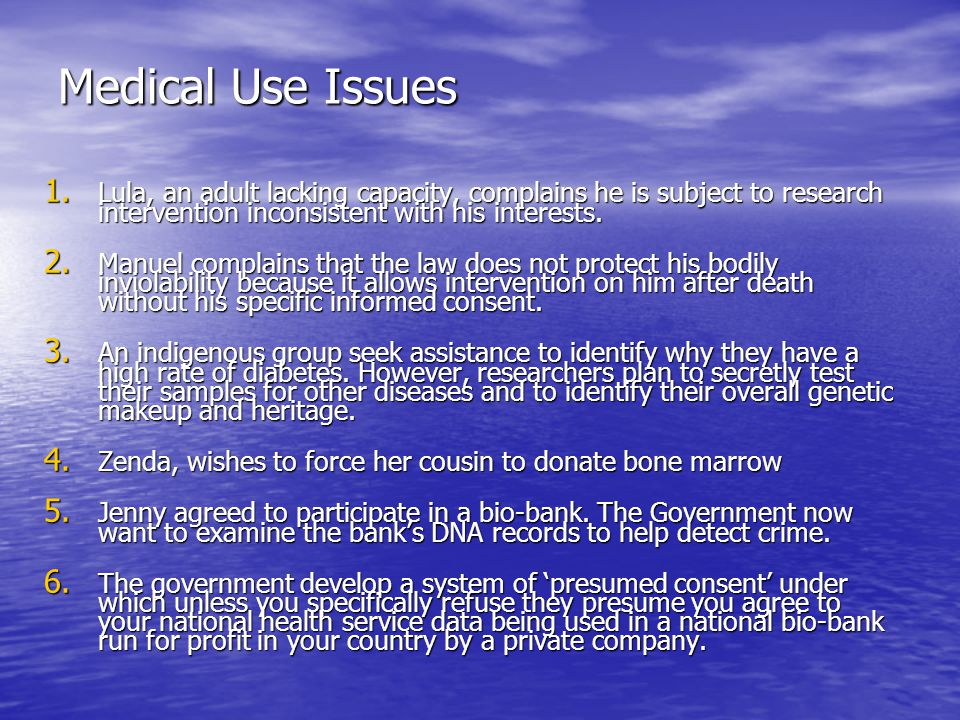 Medical Use Issues 1.