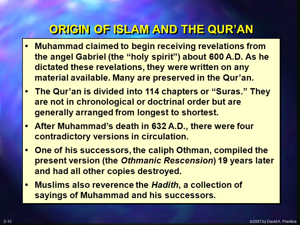 """ 2007 by David A. Prentice ORIGIN OF ISLAM AND THE QUR'AN Muhammad claimed to begin receiving revelations from the angel Gabriel (the """"holy spirit"""")"""