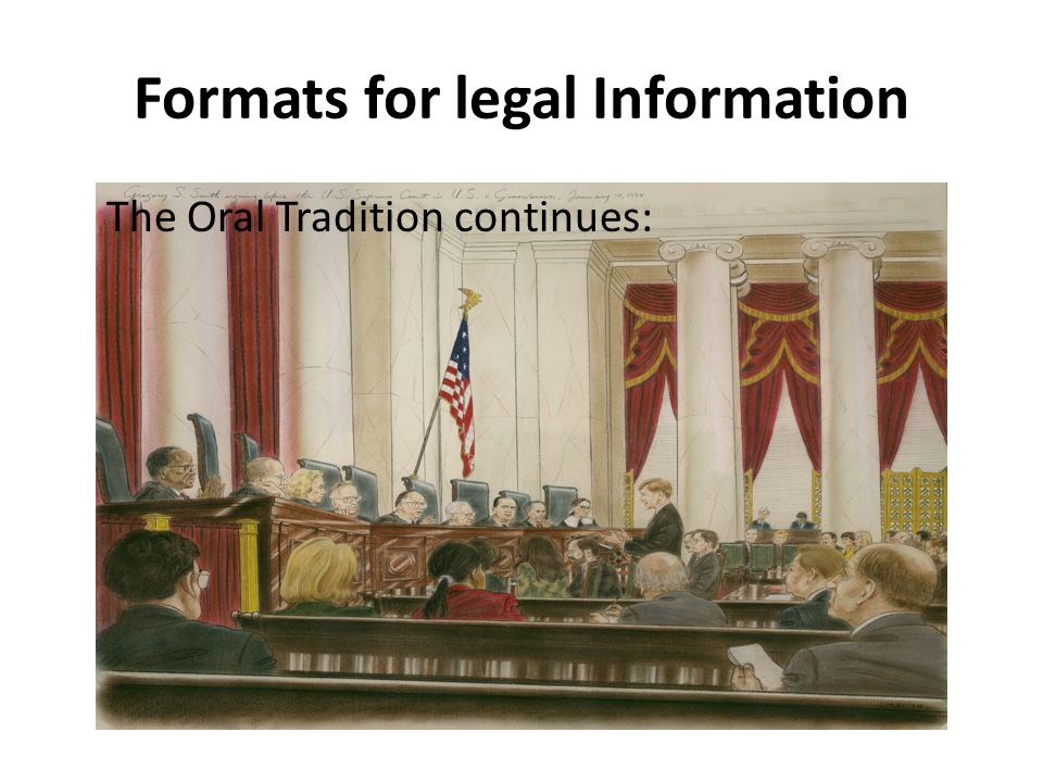 Formats for legal Information The Oral Tradition continues: