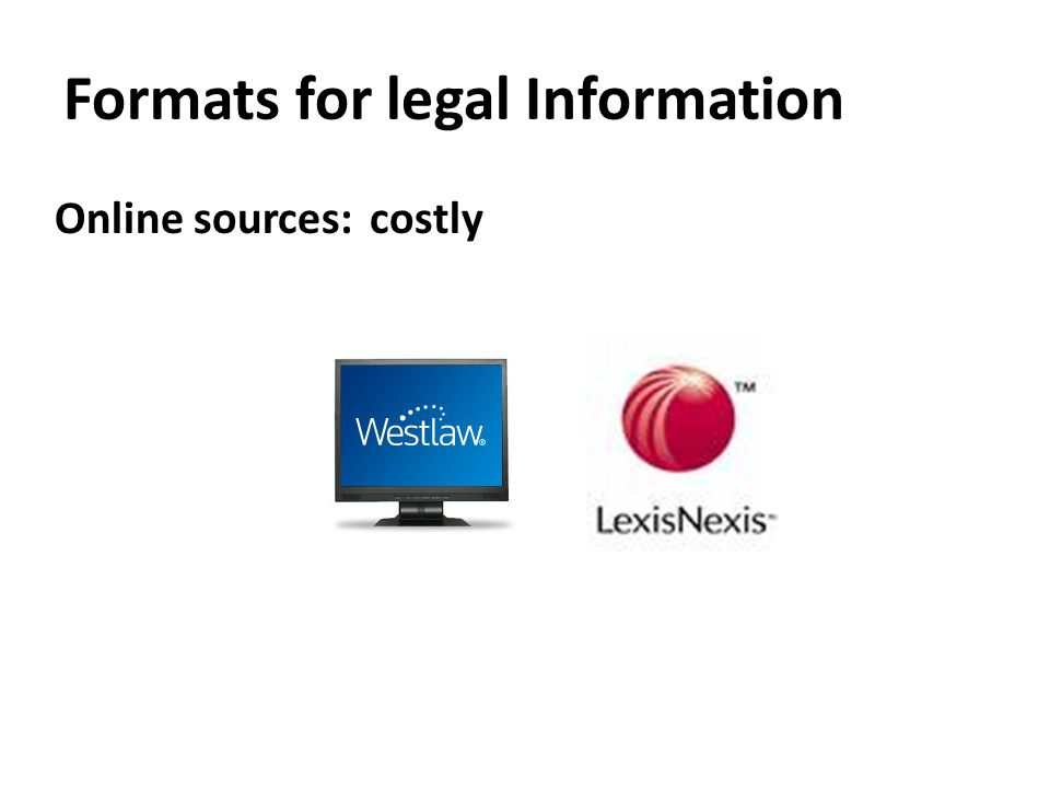 Formats for legal Information Online sources:costly