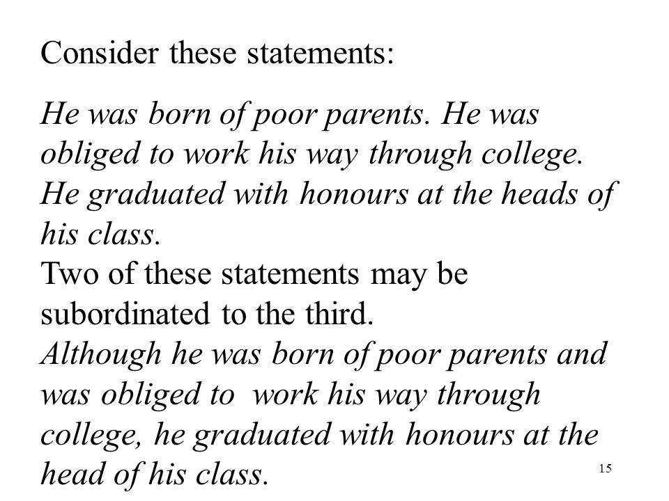 15 Consider these statements: He was born of poor parents.