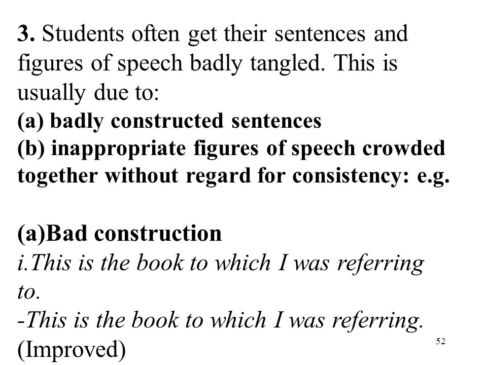 52 3. Students often get their sentences and figures of speech badly tangled.