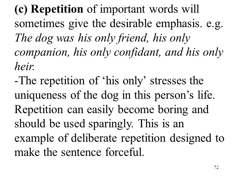 72 (c) Repetition of important words will sometimes give the desirable emphasis.