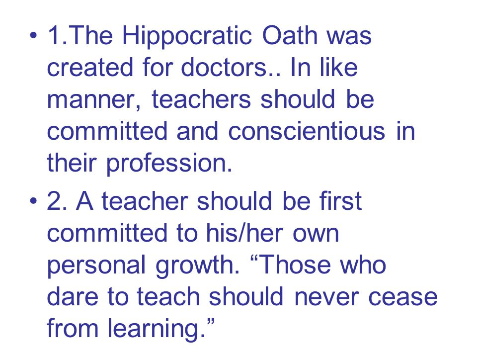 1.The Hippocratic Oath was created for doctors..
