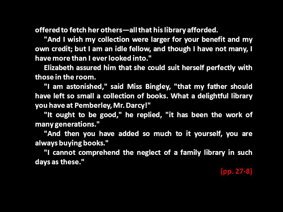 offered to fetch her others—all that his library afforded.