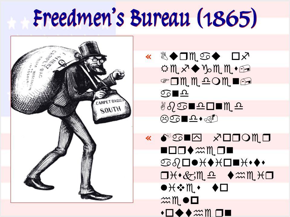 Freedmen's Bureau (1865) «       «         «       