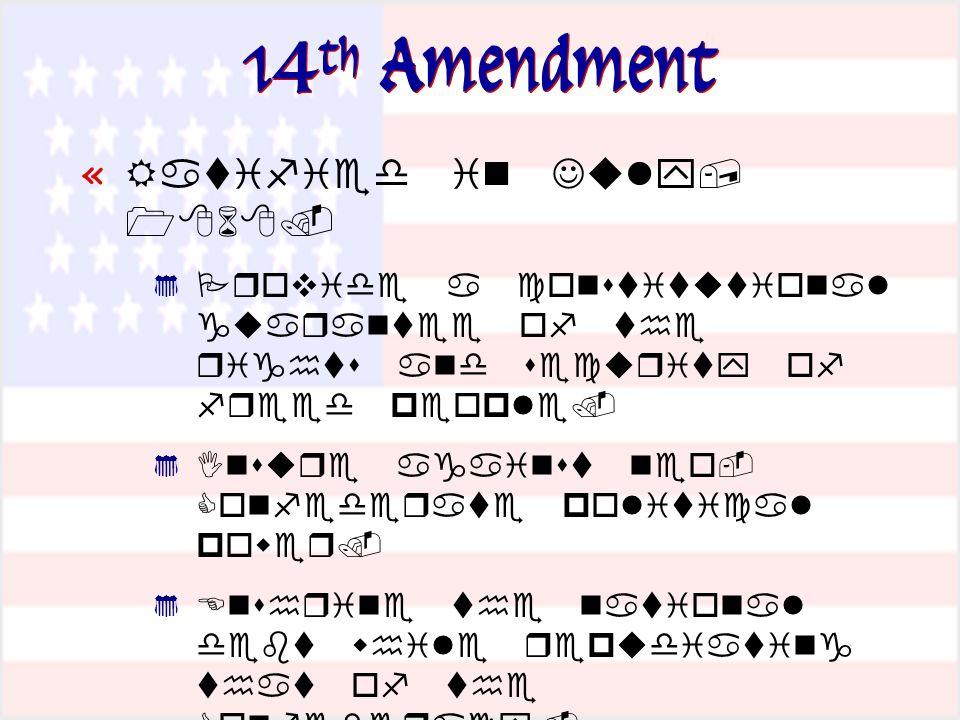14 th Amendment «                 «     