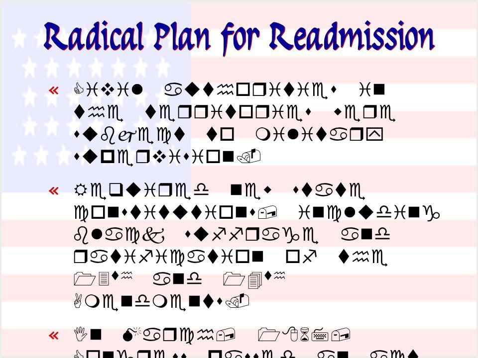 Radical Plan for Readmission «     «          «        