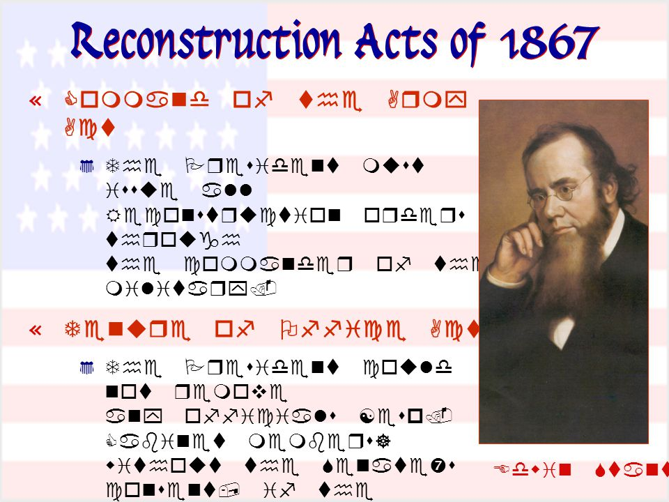 Reconstruction Acts of 1867 «          «        '      §    '   §    
