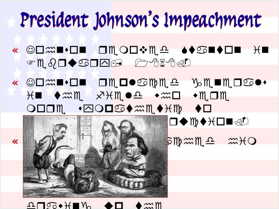 President Johnson's Impeachment «   «     «           – 